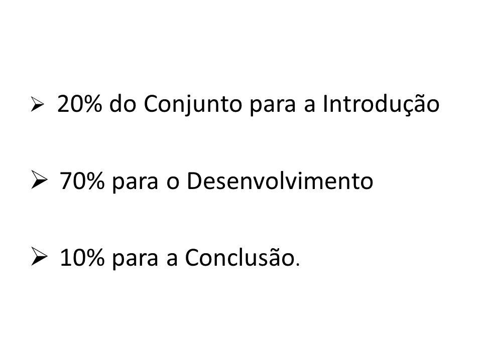 70% para o Desenvolvimento 10% para a Conclusão.
