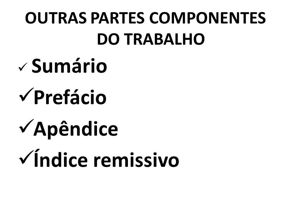 OUTRAS PARTES COMPONENTES DO TRABALHO