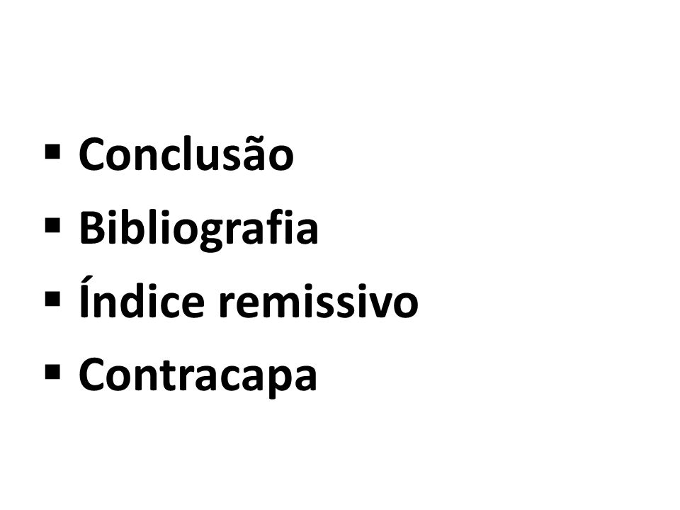 Conclusão Bibliografia Índice remissivo Contracapa