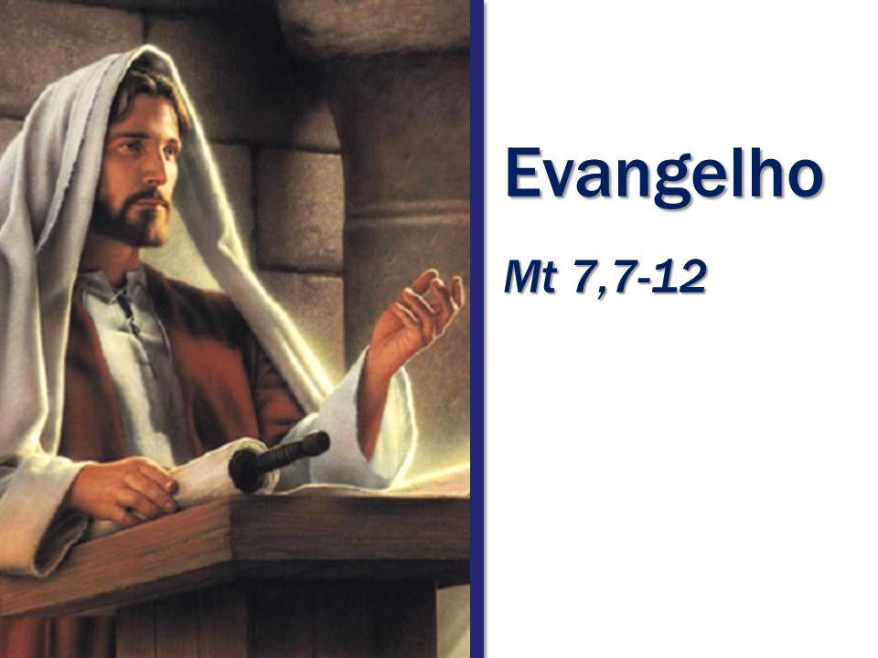 Evangelho Mt 7,7-12