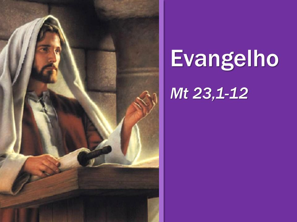 Evangelho Mt 23,1-12