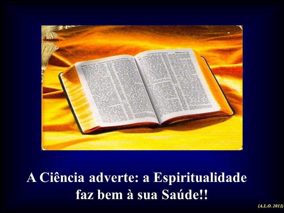 A Ciência adverte: a Espiritualidade faz bem à sua Saúde!!