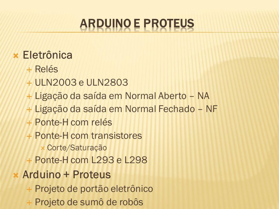 ARDUINO E PROTEUS Eletrônica Arduino + Proteus Relés ULN2003 e ULN2803