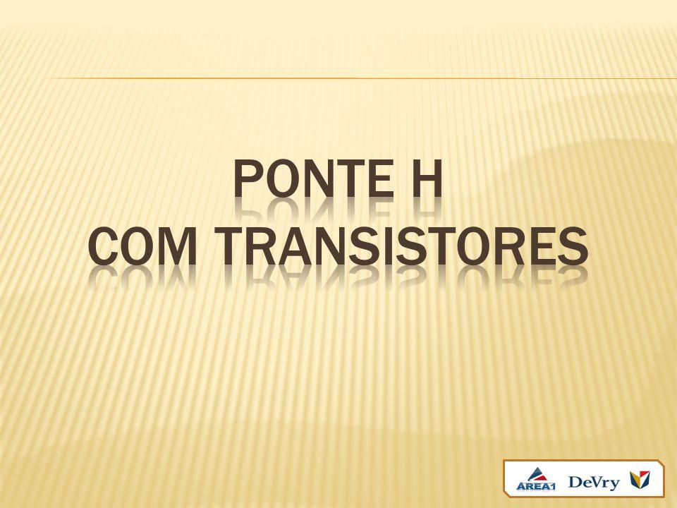 PONTE H com TRANSISTORES