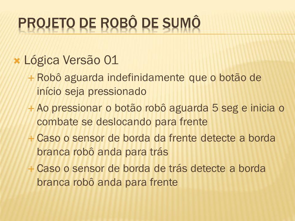 Projeto de robô de sumô Lógica Versão 01