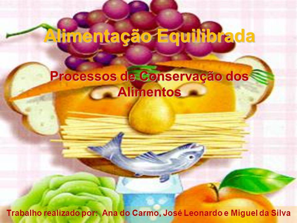 Alimentação Equilibrada Processos de Conservação dos Alimentos