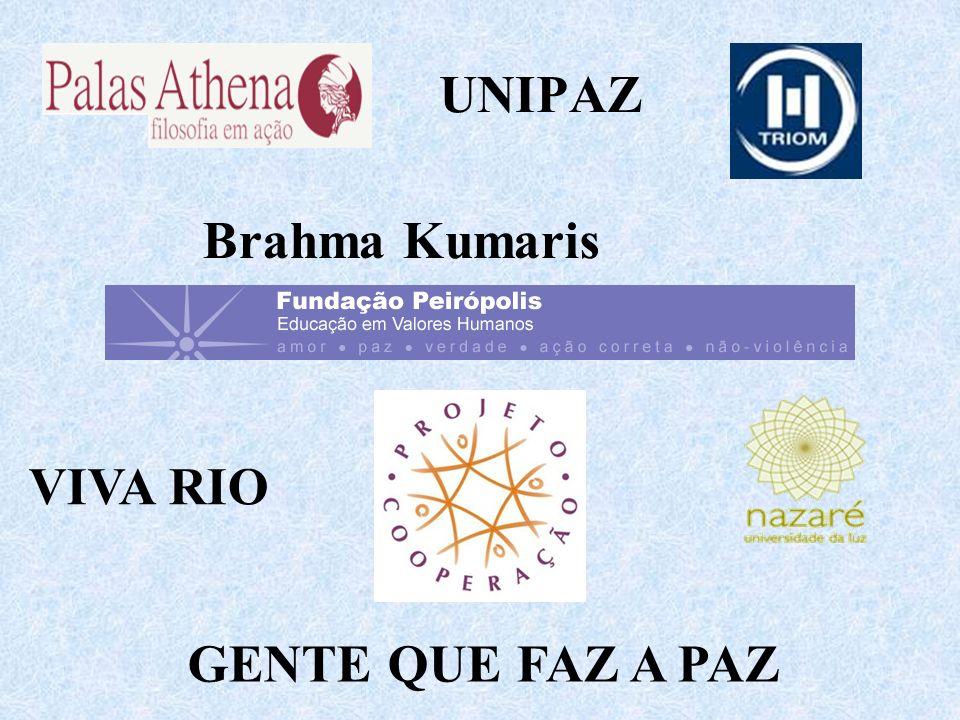 UNIPAZ Brahma Kumaris VIVA RIO GENTE QUE FAZ A PAZ