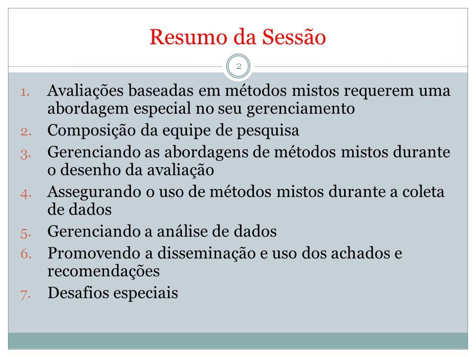 Resumo da Sessão Avaliações baseadas em métodos mistos requerem uma abordagem especial no seu gerenciamento.