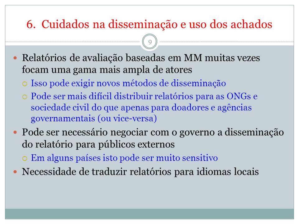 6. Cuidados na disseminação e uso dos achados