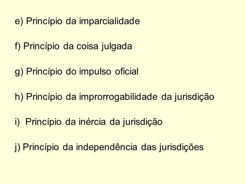 e) Princípio da imparcialidade