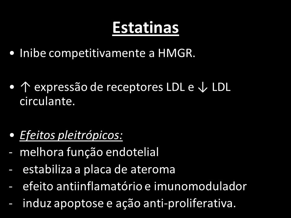 Estatinas Inibe competitivamente a HMGR.