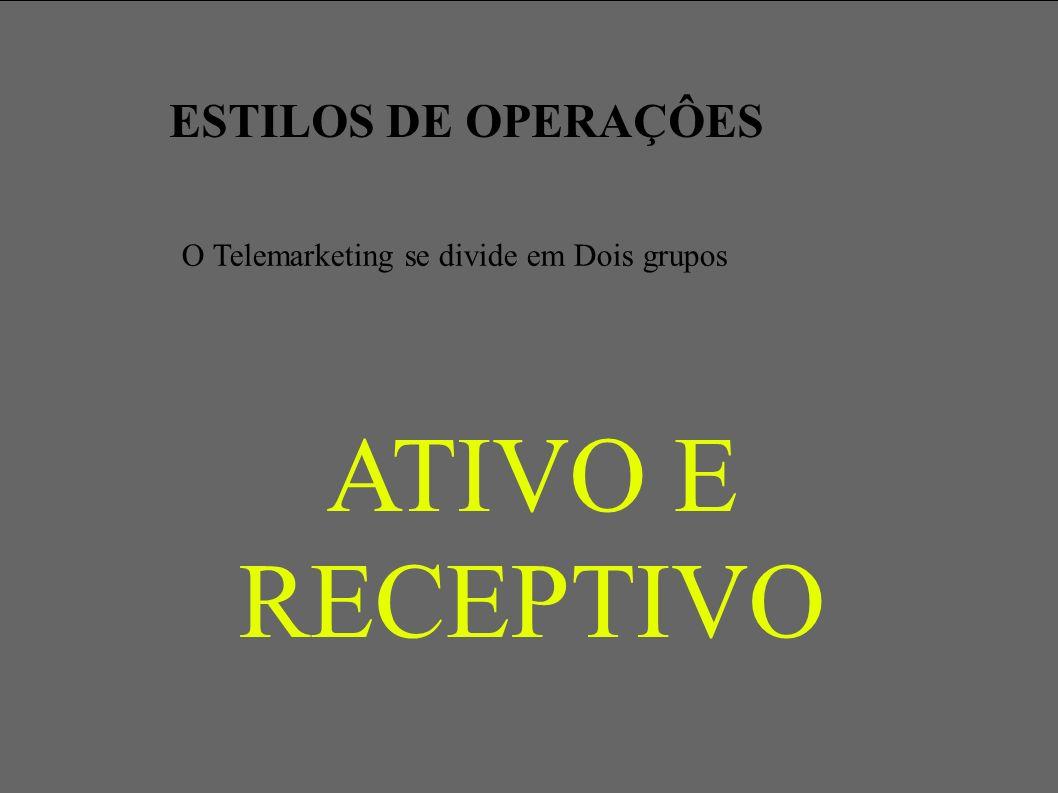 ATIVO E RECEPTIVO ESTILOS DE OPERAÇÔES
