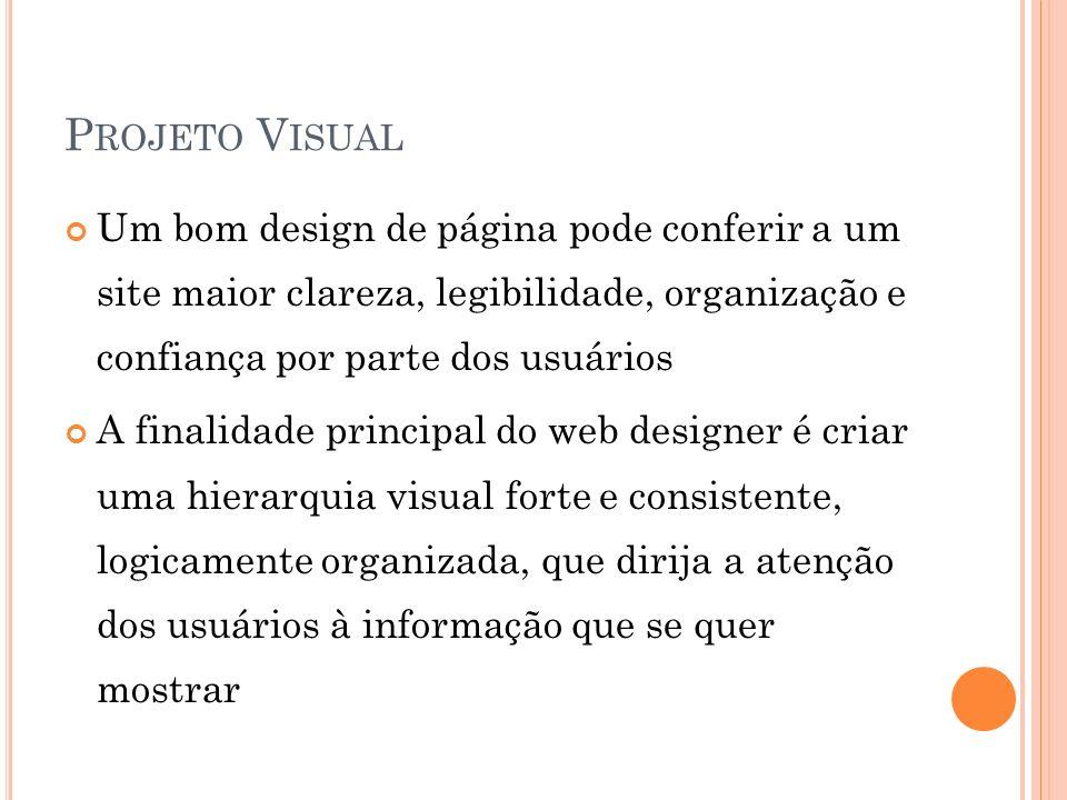 Projeto VisualUm bom design de página pode conferir a um site maior clareza, legibilidade, organização e confiança por parte dos usuários.