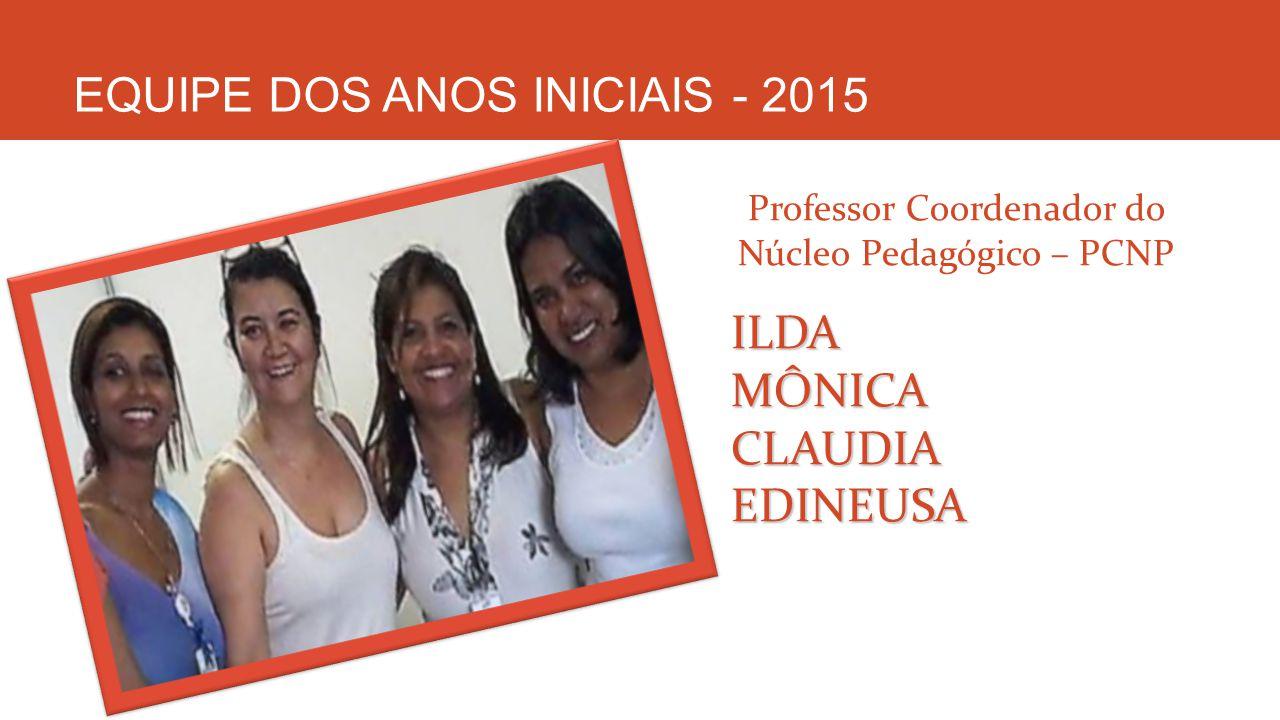 EQUIPE DOS ANOS INICIAIS - 2015