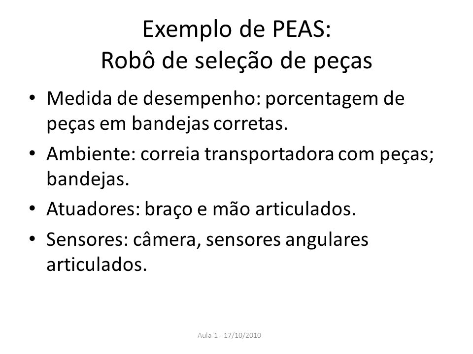 Exemplo de PEAS: Robô de seleção de peças