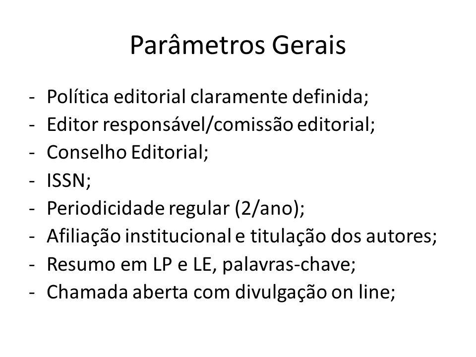 Parâmetros Gerais Política editorial claramente definida;