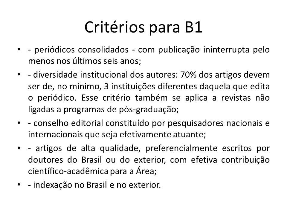 Critérios para B1 - periódicos consolidados - com publicação ininterrupta pelo menos nos últimos seis anos;