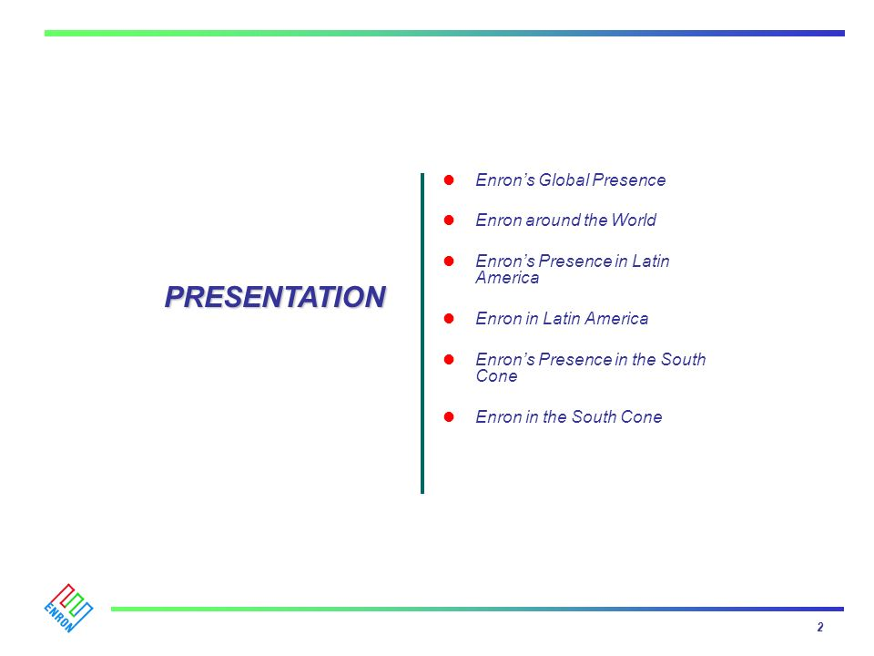 PRESENTATION Enron's Global Presence Enron around the World