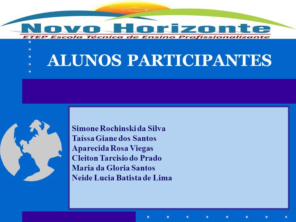 ALUNOS PARTICIPANTES Simone Rochinski da Silva Taíssa Giane dos Santos