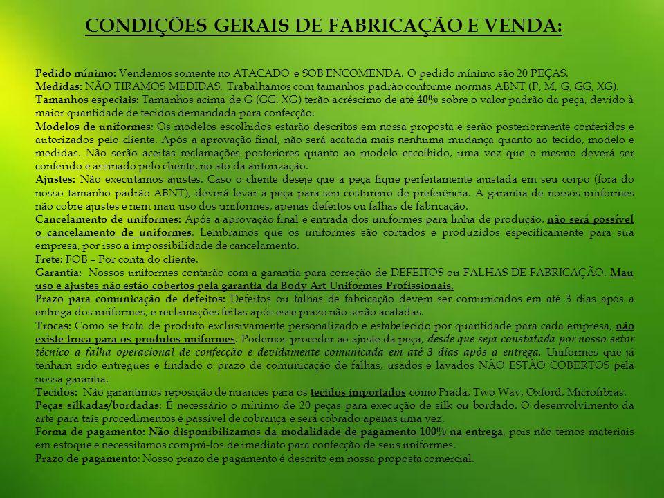 CONDIÇÕES GERAIS DE FABRICAÇÃO E VENDA: