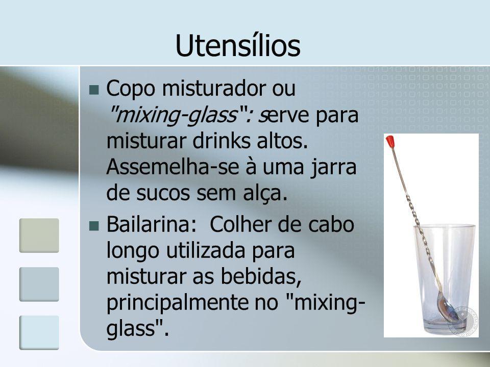 Utensílios Copo misturador ou mixing-glass : serve para misturar drinks altos. Assemelha-se à uma jarra de sucos sem alça.