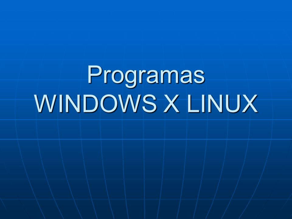 Programas WINDOWS X LINUX