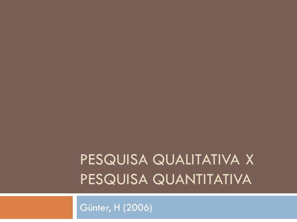 Pesquisa qualitativa x pesquisa quantitativa