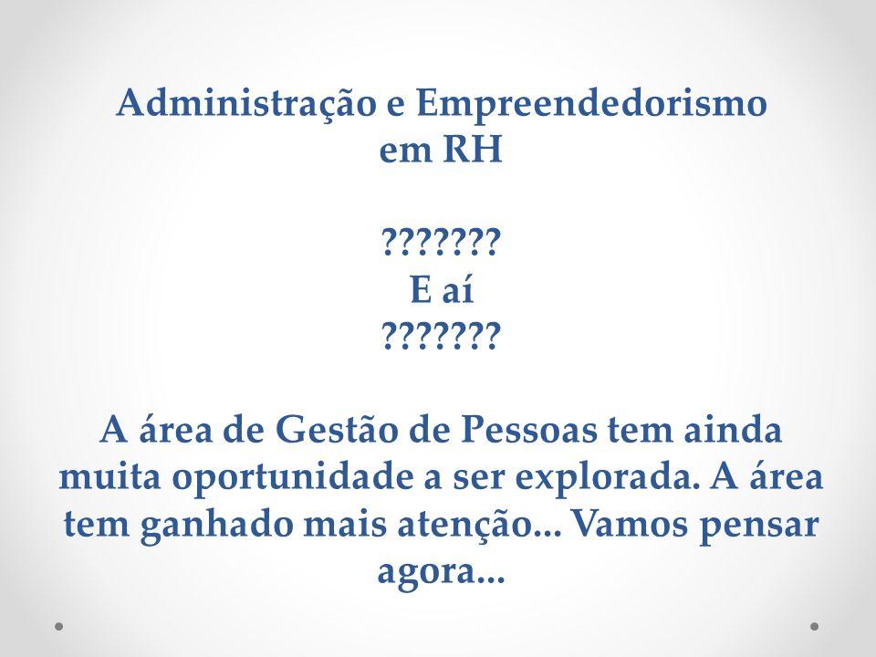 Administração e Empreendedorismo em RH. E aí