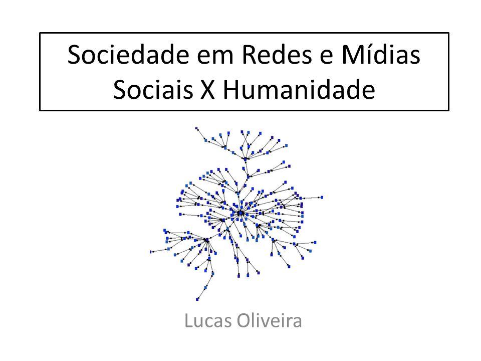 Sociedade em Redes e Mídias Sociais X Humanidade
