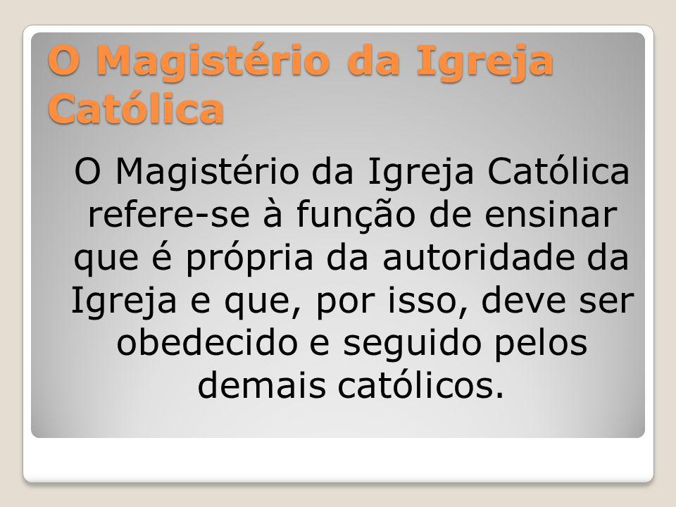 O Magistério da Igreja Católica