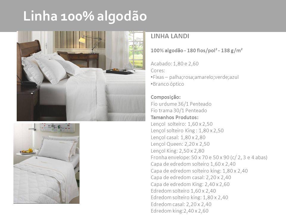 Linha 100% algodão LINHA LANDI 100% algodão - 180 fios/pol² - 138 g/m²