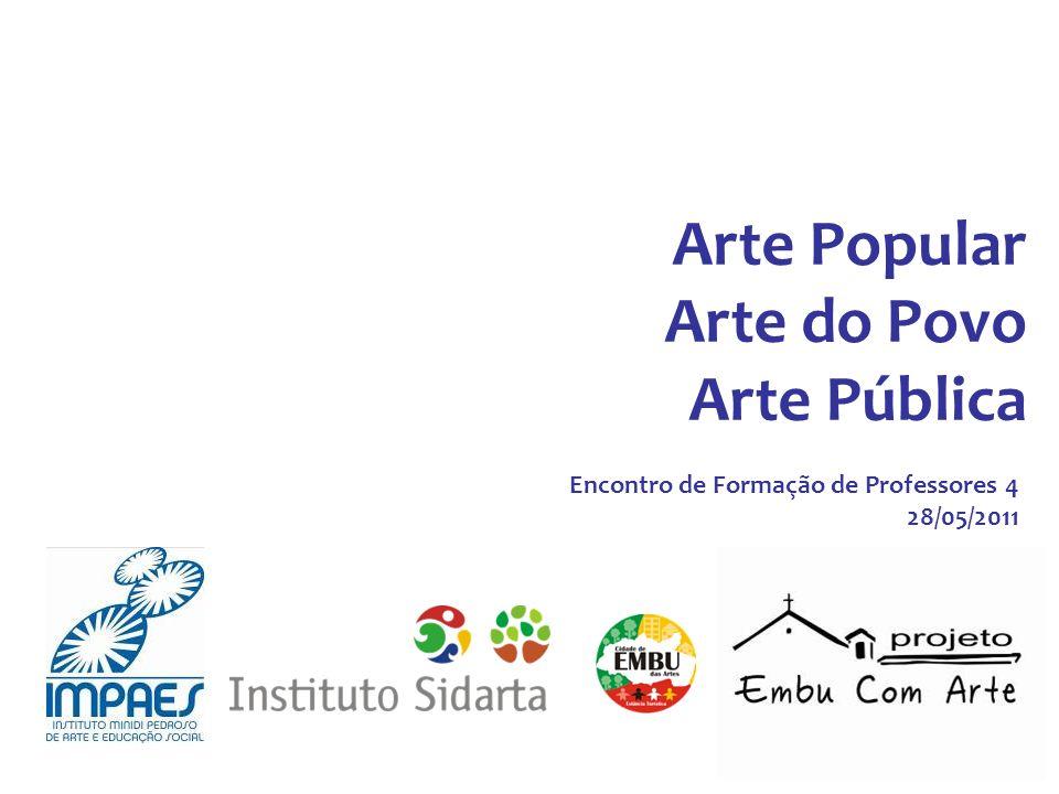 Arte Popular Arte do Povo Arte Pública