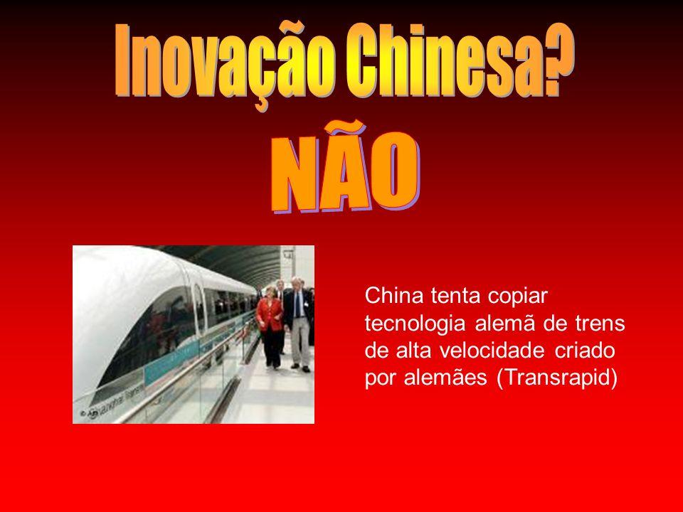 Inovação Chinesa. NÃO.