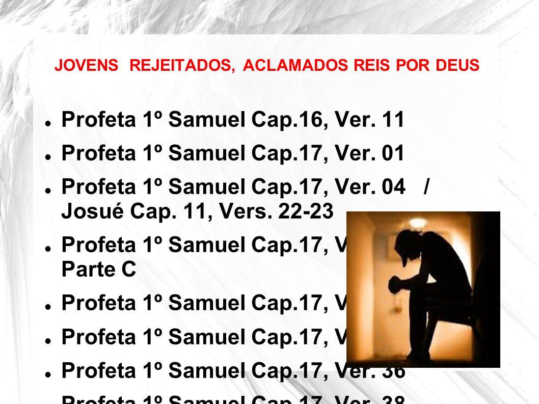 JOVENS REJEITADOS, ACLAMADOS REIS POR DEUS