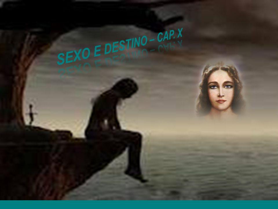 SEXO E DESTINO – CAP. X