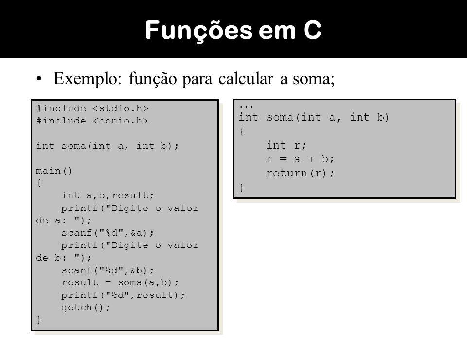 Funções em C Exemplo: função para calcular a soma;
