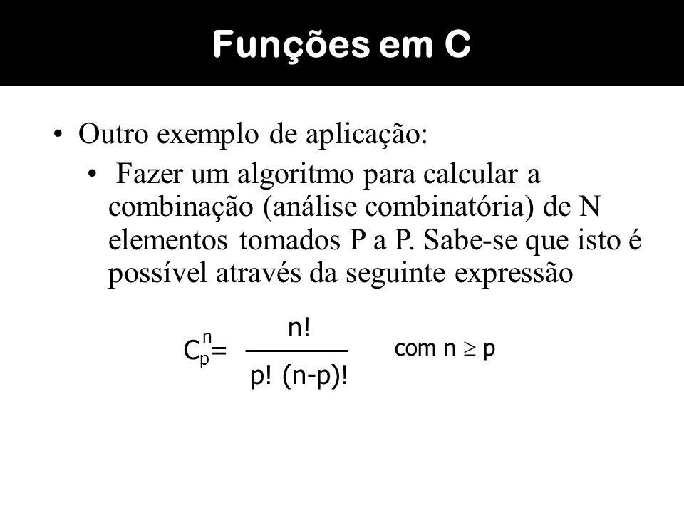 Funções em C Outro exemplo de aplicação: