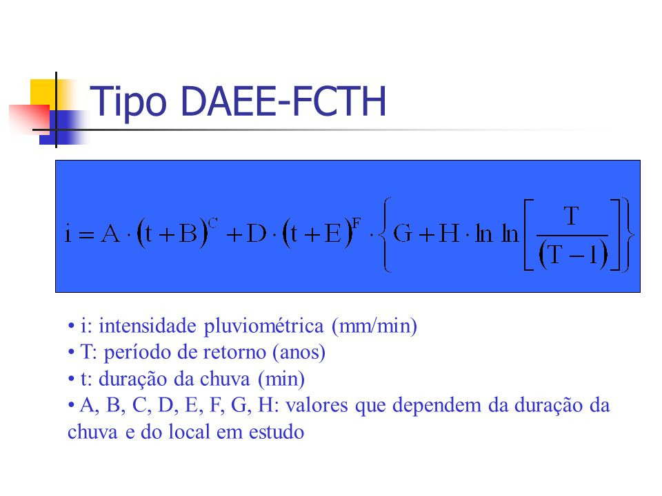 Tipo DAEE-FCTH i: intensidade pluviométrica (mm/min)