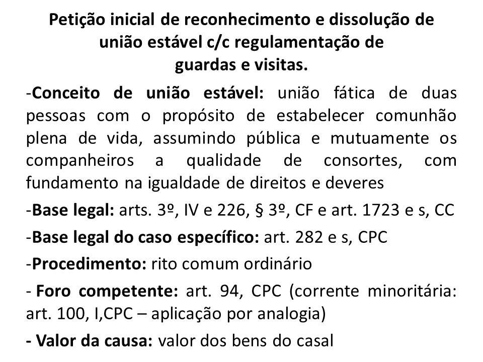 Petição inicial de reconhecimento e dissolução de união estável c/c regulamentação de guardas e visitas.
