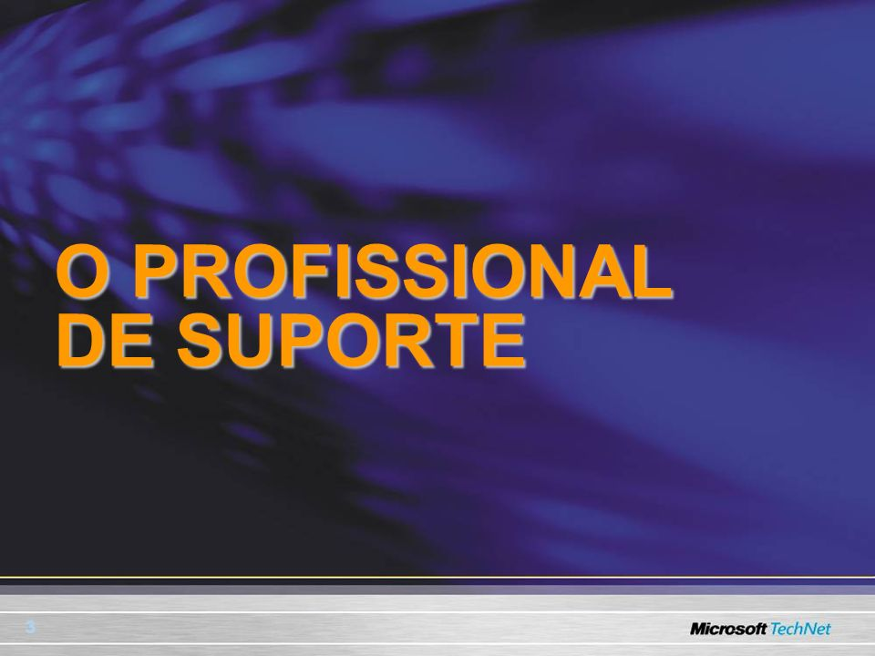 O PROFISSIONAL DE SUPORTE