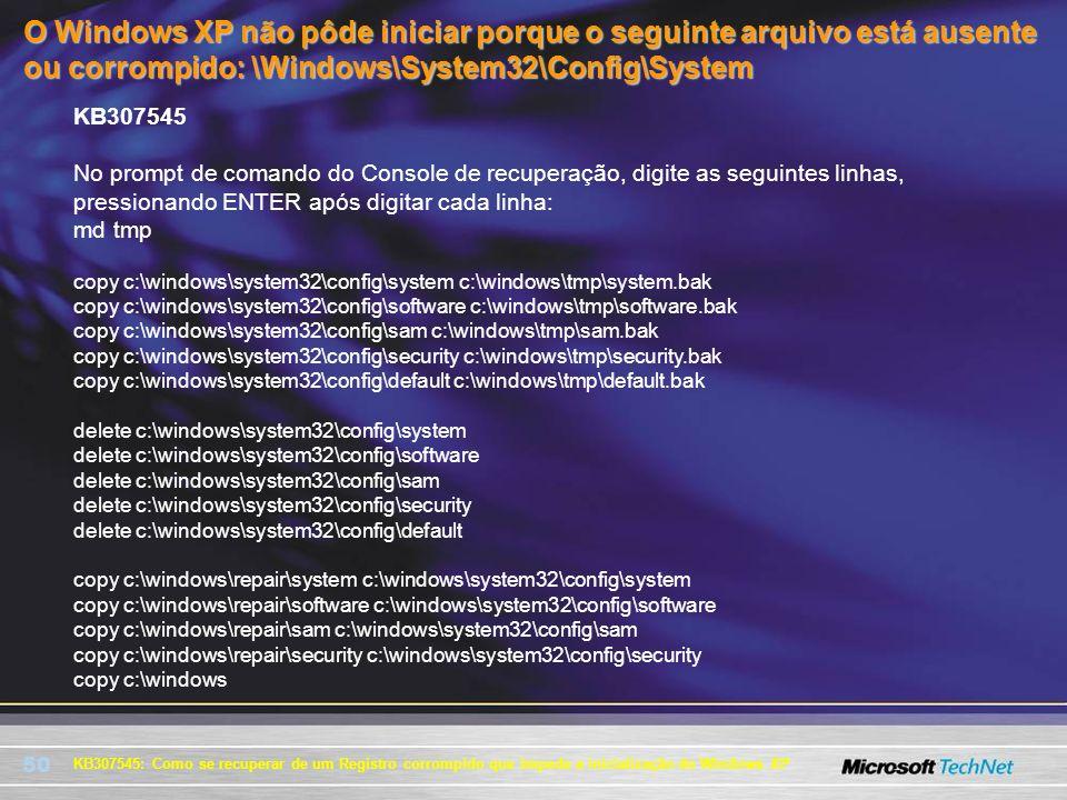 O Windows XP não pôde iniciar porque o seguinte arquivo está ausente ou corrompido: \Windows\System32\Config\System
