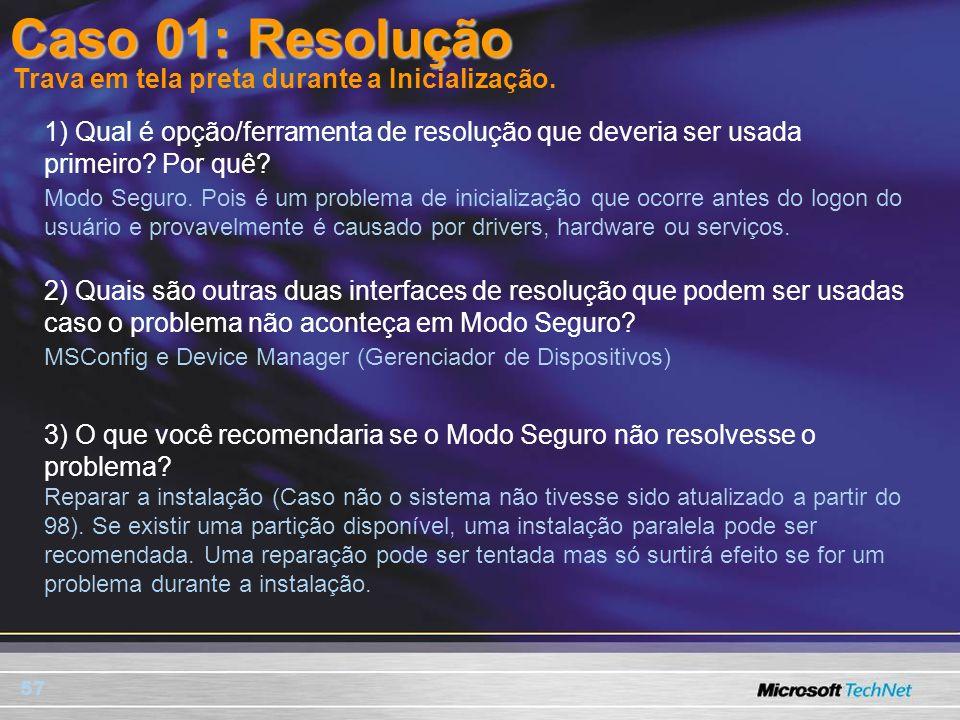 Caso 01: Resolução Trava em tela preta durante a Inicialização.