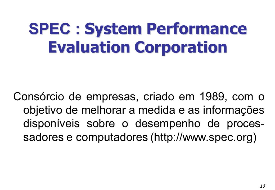 SPEC : System Performance Evaluation Corporation