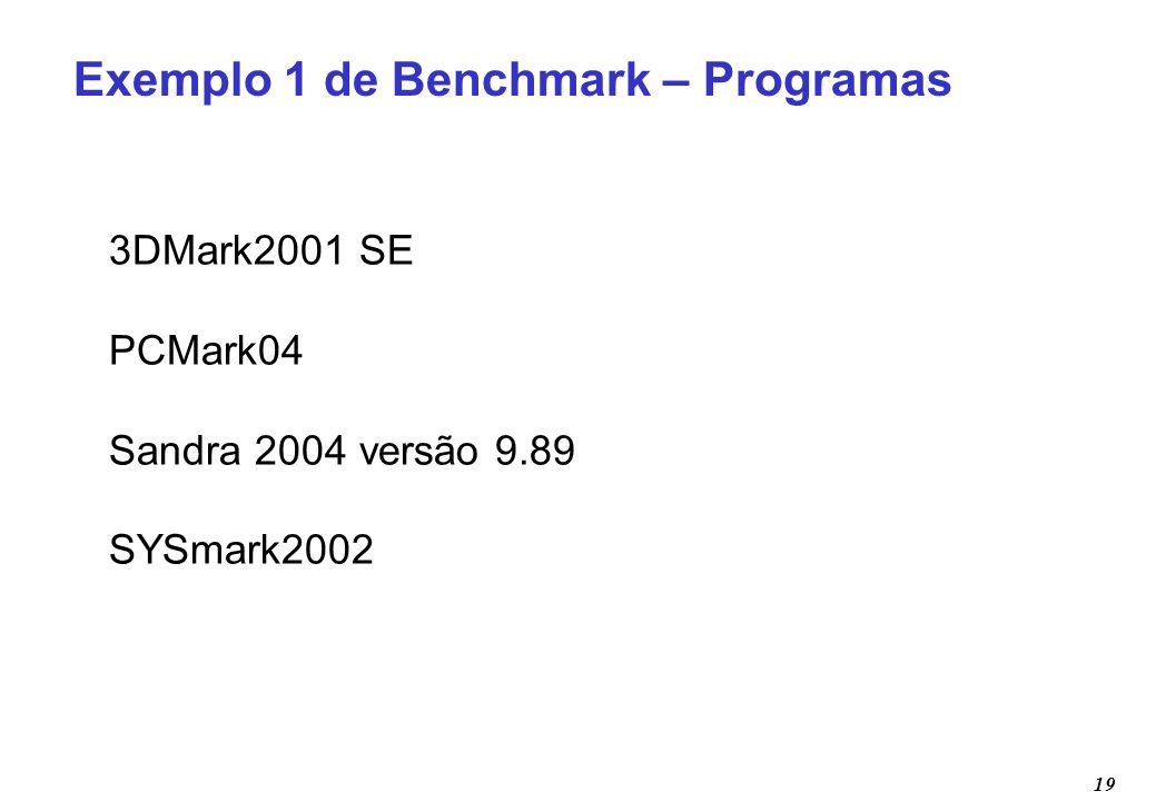 Exemplo 1 de Benchmark – Programas