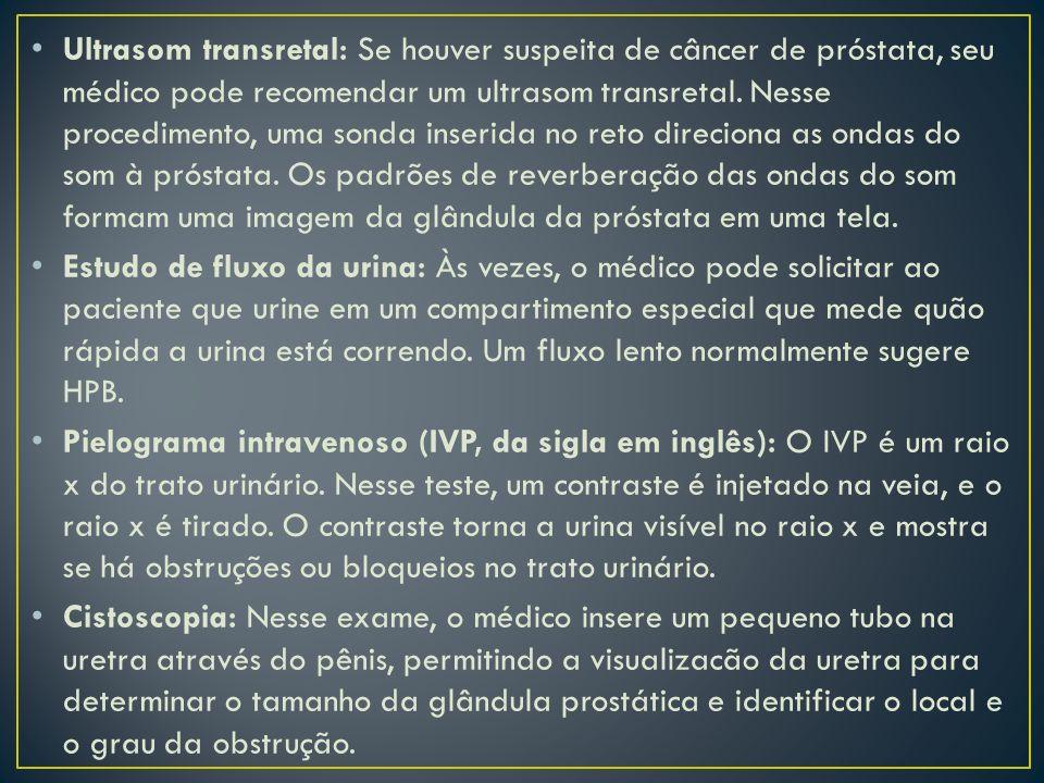 Ultrasom transretal: Se houver suspeita de câncer de próstata, seu médico pode recomendar um ultrasom transretal. Nesse procedimento, uma sonda inserida no reto direciona as ondas do som à próstata. Os padrões de reverberação das ondas do som formam uma imagem da glândula da próstata em uma tela.