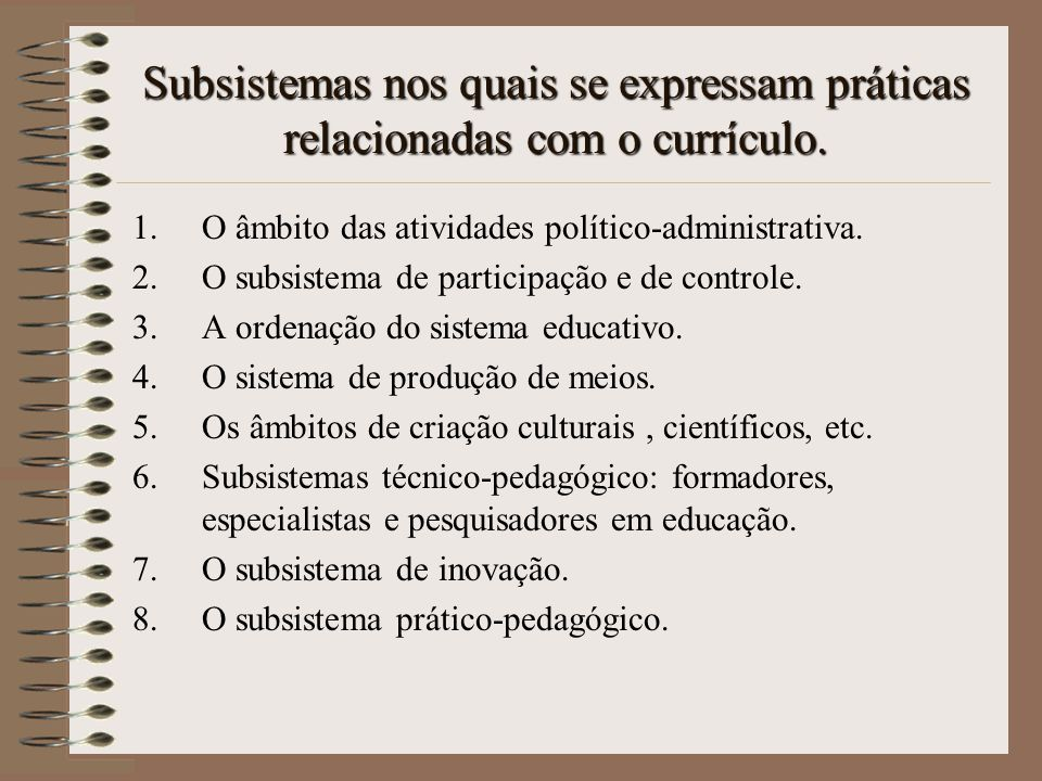 Subsistemas nos quais se expressam práticas relacionadas com o currículo.