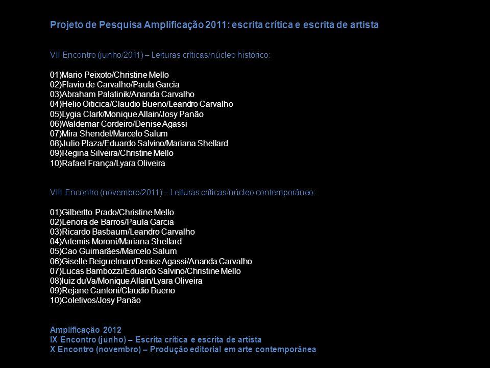 Projeto de Pesquisa Amplificação 2011: escrita crítica e escrita de artista