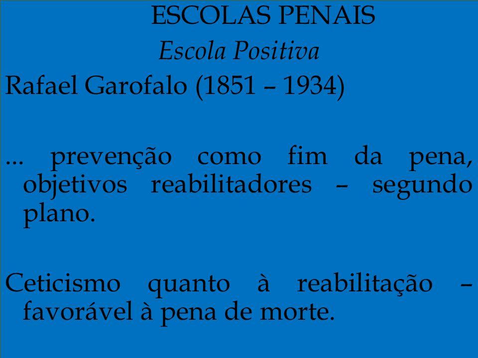 Ceticismo quanto à reabilitação – favorável à pena de morte.