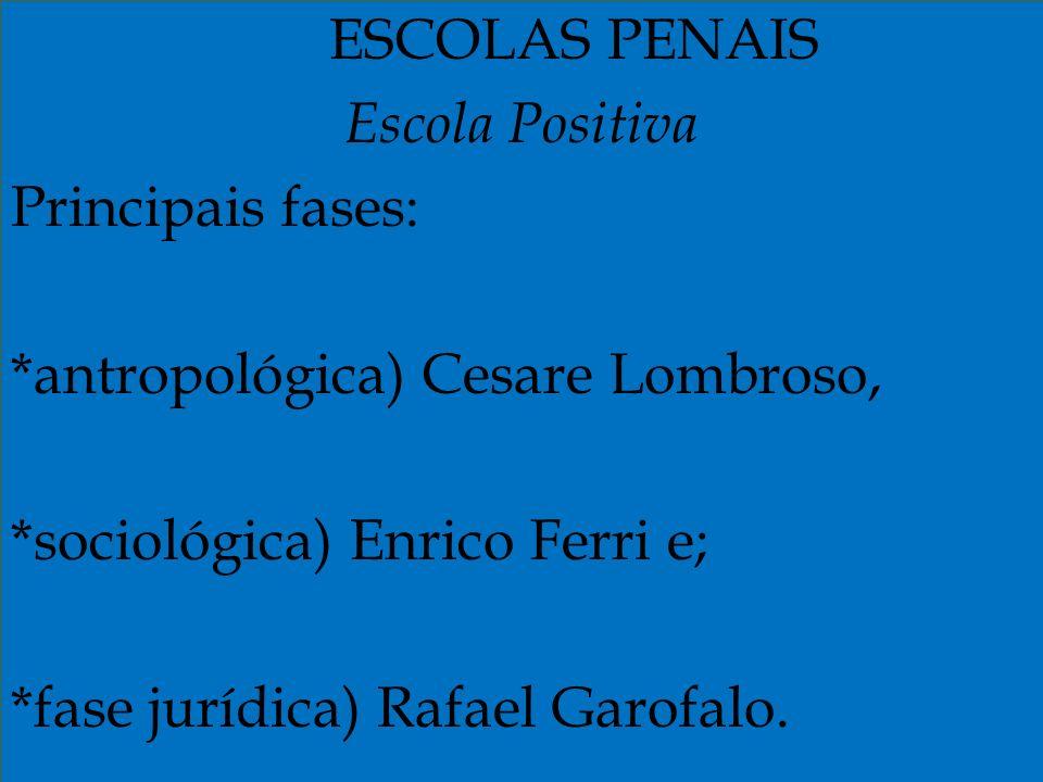 *antropológica) Cesare Lombroso, *sociológica) Enrico Ferri e;