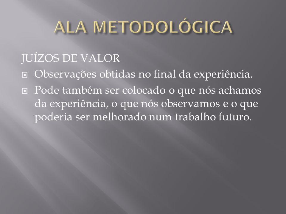 ALA METODOLÓGICA JUÍZOS DE VALOR